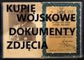 KUPIĘ WOJSKOWE STARE DOKUMENTY,ZDJĘCIA,LEGITYMACJE TELEFON 694-972-047